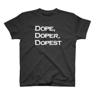 mangatronixのDope, Doper, Dopest(濃い色ボディ用)  Tシャツ