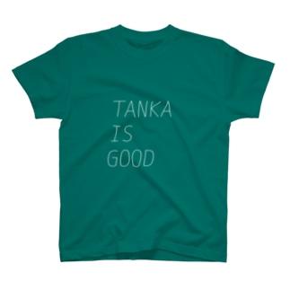 TANKA IS GOOD Tシャツ