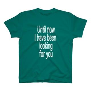 今まであなたを T-shirts
