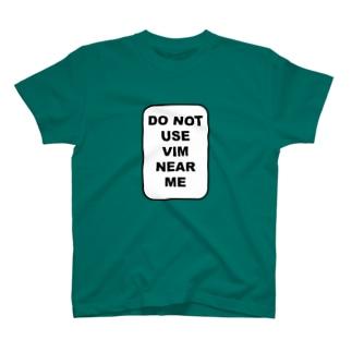 私の近くでvimを使わないでください T-shirts