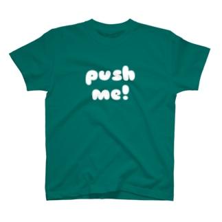 PUSH ME! T-shirts