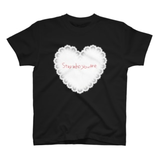 Stay who you are♡ Tシャツ
