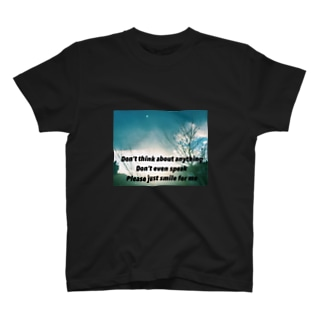 Please just smile for me   Tシャツ