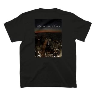 Life is Short ShowTシャツ3 T-Shirt