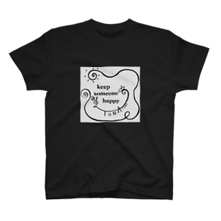 keep someone happy T-shirts