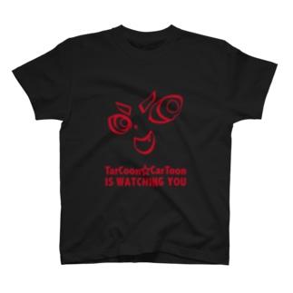 TarCoon☆CarToon IS WATCHING YOU Tシャツ