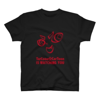 TarCoon☆CarToon IS WATCHING YOU T-shirts