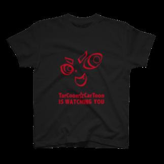 TarCoon☆GooDs - たぁくーんグッズのTarCoon☆CarToon IS WATCHING YOU T-shirts