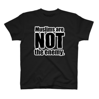 Muslims are NOT the enemy. T-shirts