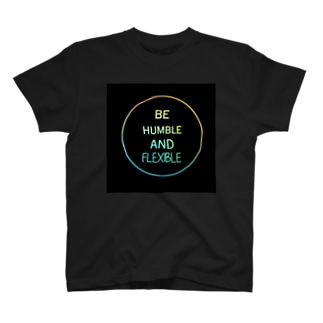 Be humble and flexible  T-shirts