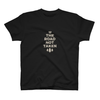 THE ROAD NOT TAKEN T-shirts