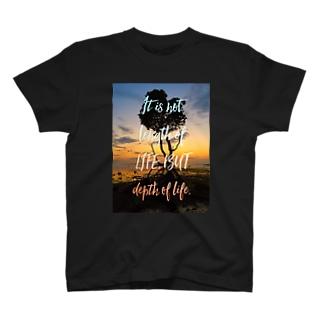 重要なのは人生の長さではない。人生の深さだ。 T-Shirt