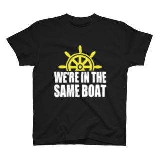 We're in the same boat T-shirts