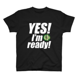 Yes! I'm ready! T-shirts