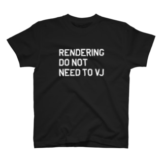 Rendering do not need to VJ T-shirts
