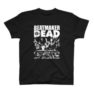 ビートメイカー・オブ・ザ・デッド T-shirts