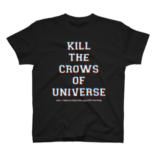 KILL the CROWS of UNIVERSE T-shirts