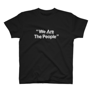 """stereovisionの""""We Are The People"""" T-shirts"""