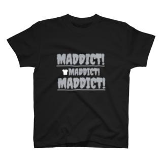 MADDICT! T-shirts