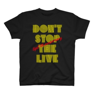 Don't Stop The Live T-shirts
