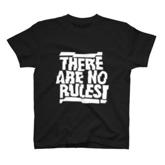 THERE ARE NO RULES T-shirts