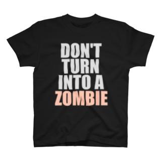 ゾンビにならないで! T-shirts