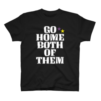 GO HOME BOTH OF THEM T-shirts