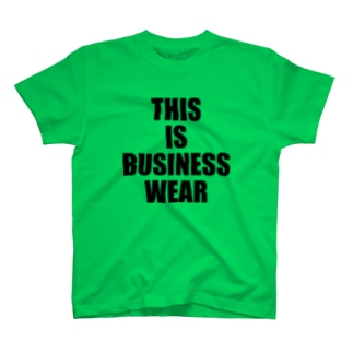 THIS IS BUSINESS WEAR T-shirts