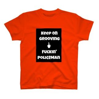 キーポングルーヴィン ファッキンポリスメン2 T-shirts