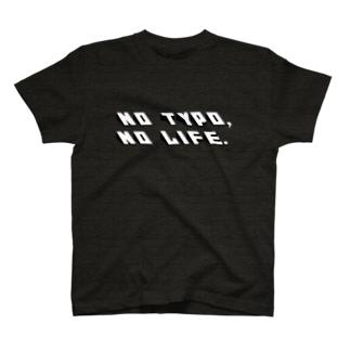 No Typo, No LIFE. T-shirts