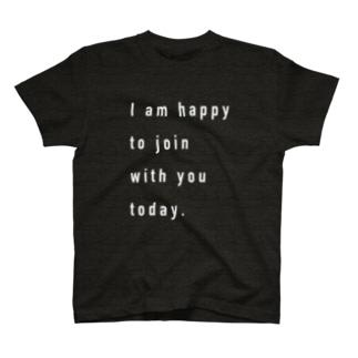 IamHappyToJoinWithYou T-shirts