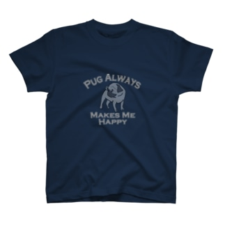 Pug Always Makes Me Happy! T-shirts