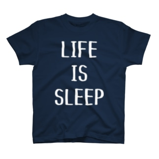 LIFE IS SLEEP (濃色用) T-shirts