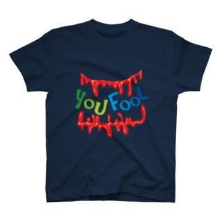 YOU FOOL T-shirts