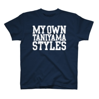 MY OWN TANIYAMA STYLES T-shirts