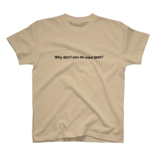 Why don't you do your best? T-shirts