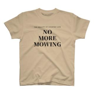 NO MORE MOWING T-shirts