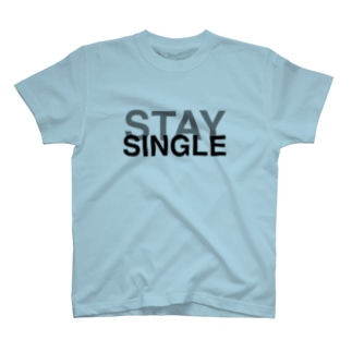 STAY SINGLE T-shirts