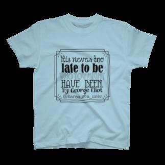京都カラスマ大学の【学びの格言】なりたかった自分になるのに遅すぎるということはない。 T-shirts