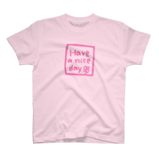 Have a nice day(ピンク) Tシャツ