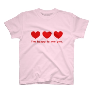 I'm happy to see you. T-shirts