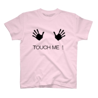 Touch Me! T-shirts