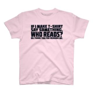 「Tシャツに何か言わせたところで T-shirts