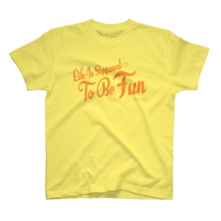 Life Is Supposed To Be Fun T-shirts