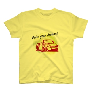 drive your dreams! T-shirts