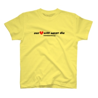 OUR HEARTS WILL NEVER DIE T-shirts
