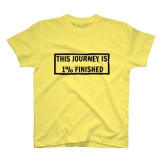 shibuyalocalsのTHIS JOURNEY IS 1% FINISHED T-shirts