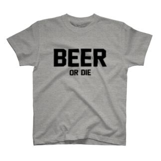 BEER OR DIE T Tシャツ