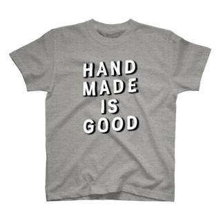 HANDMADE IS GOOD T-shirts