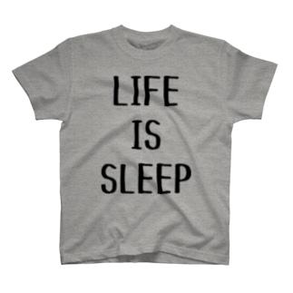 LIFE IS SLEEP (淡色用) T-shirts